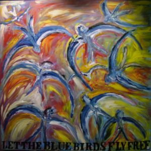 Let the Blue Birds Fly Free by Stephen White