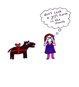 Don't look a gifthorse in the mouth by Ruth Mutch