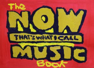 The Now Thats What I Call Music Book by Patrick Parker
