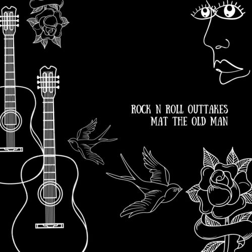 ROCK N ROLL OUTTAKES by MAT THE OLD MAN