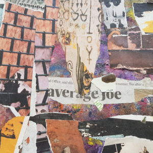 collage with colourful textures, brick images and average Joe newspaper style text