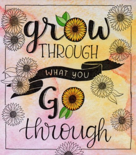 Grow through what you go through by Lorna-Belle Harty